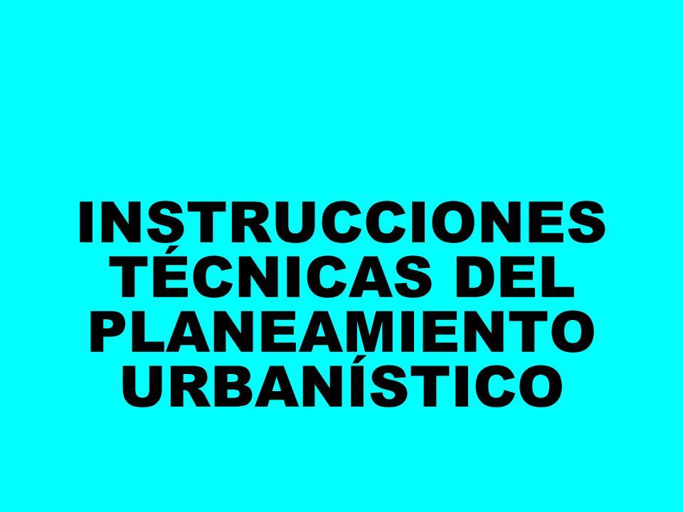 INSTRUCCIONES TÉCNICAS DEL PLANEAMIENTO URBANÍSTICO