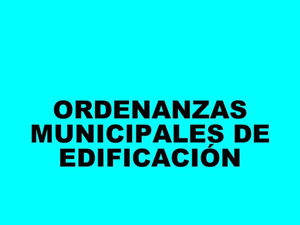 ORDENANZAS MUNICIPALES DE EDIFICACIÓN