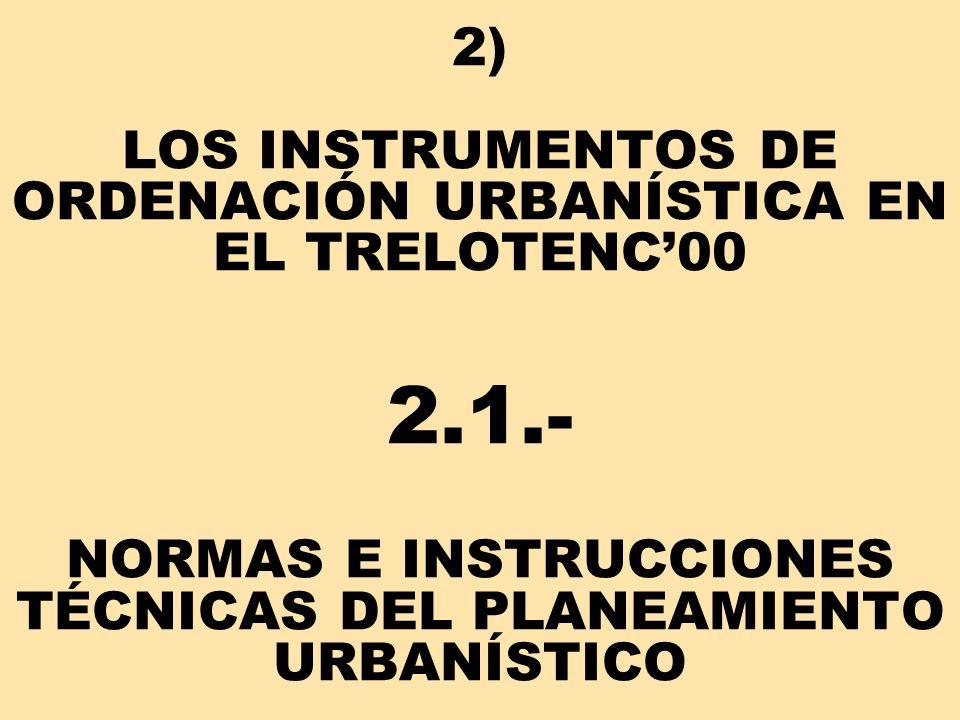 2) LOS INSTRUMENTOS DE ORDENACIÓN URBANÍSTICA EN EL TRELOTENC'00 2. 1