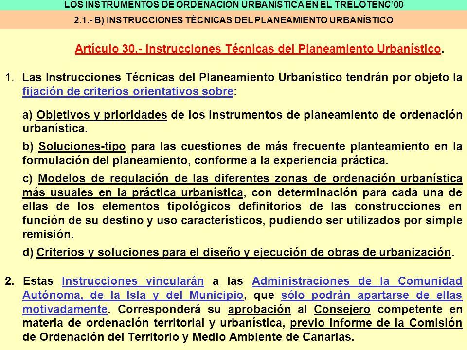 Artículo 30.- Instrucciones Técnicas del Planeamiento Urbanístico.