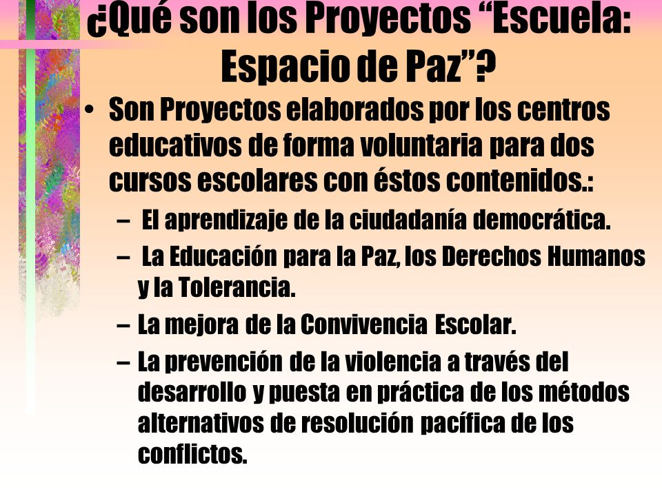 ¿Qué son los Proyectos Escuela: Espacio de Paz