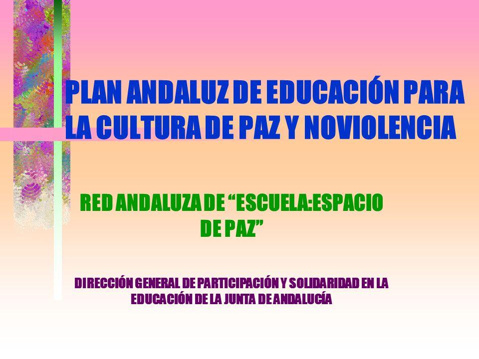 PLAN ANDALUZ DE EDUCACIÓN PARA LA CULTURA DE PAZ Y NOVIOLENCIA