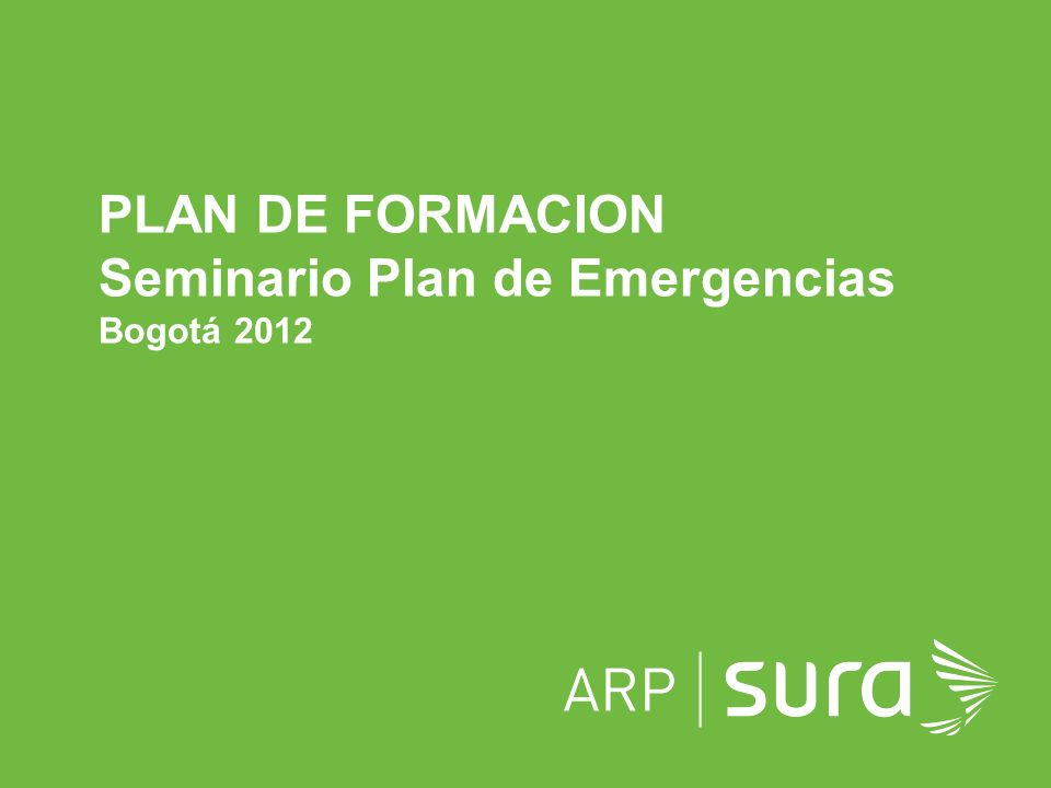 PLAN DE FORMACION Seminario Plan de Emergencias Bogotá 2012