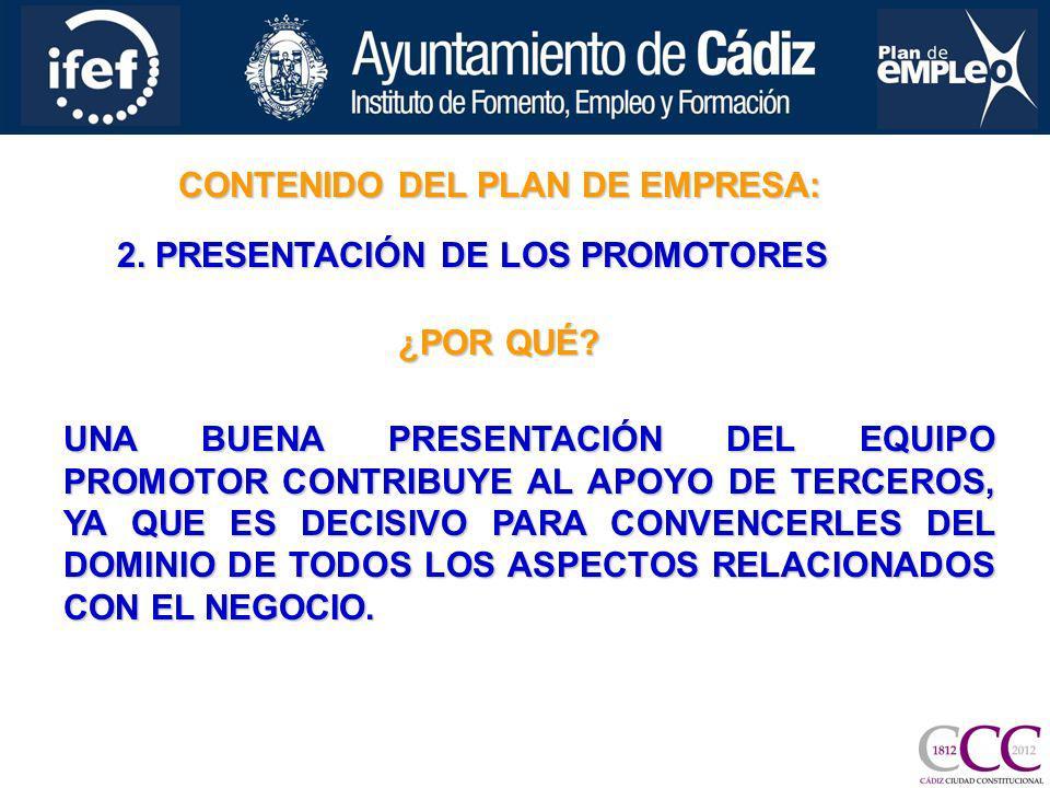 CONTENIDO DEL PLAN DE EMPRESA: 2. PRESENTACIÓN DE LOS PROMOTORES