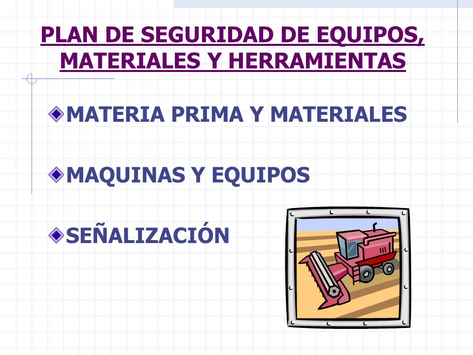 PLAN DE SEGURIDAD DE EQUIPOS, MATERIALES Y HERRAMIENTAS