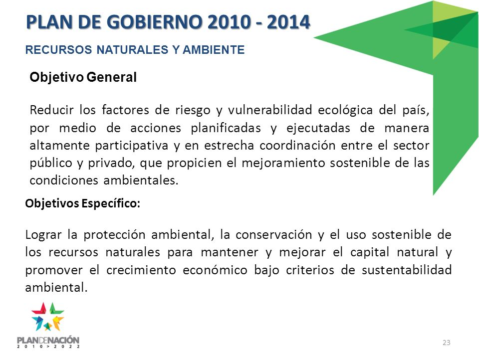 PLAN DE GOBIERNO 2010 - 2014 RECURSOS NATURALES Y AMBIENTE. Objetivo General.