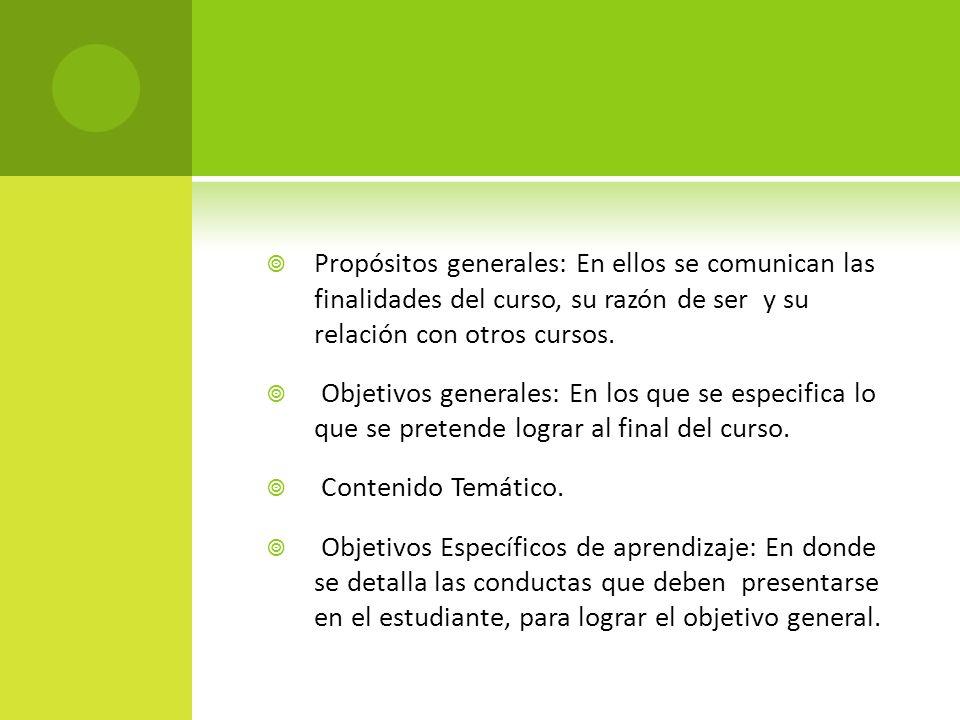 Propósitos generales: En ellos se comunican las finalidades del curso, su razón de ser y su relación con otros cursos.