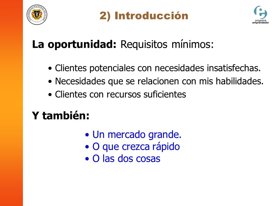 La oportunidad: Requisitos mínimos: