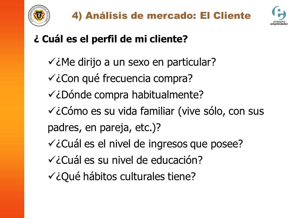 4) Análisis de mercado: El Cliente