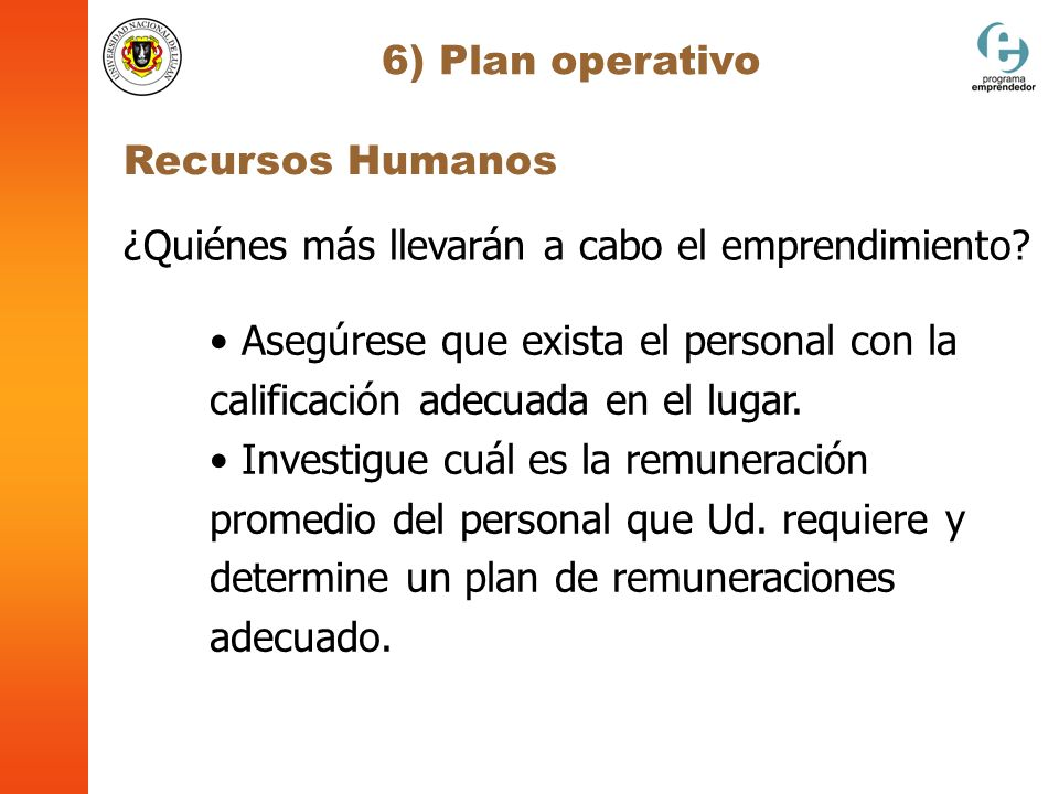 6) Plan operativo Recursos Humanos. ¿Quiénes más llevarán a cabo el emprendimiento