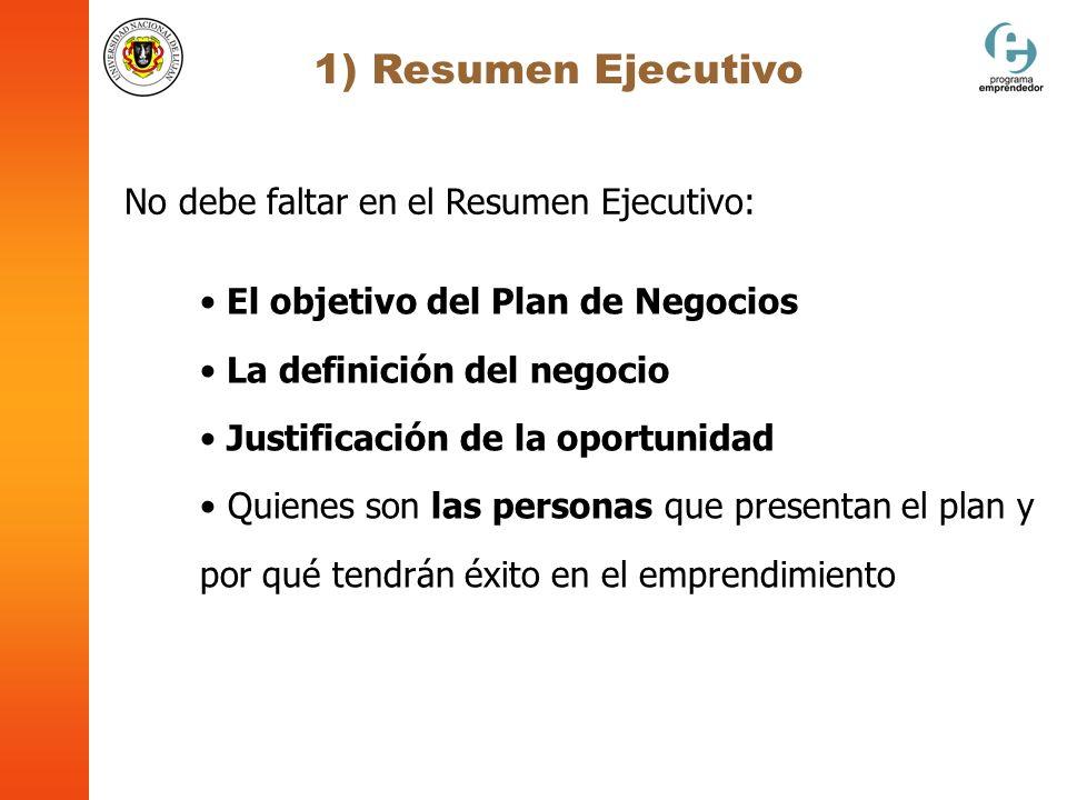 1) Resumen Ejecutivo No debe faltar en el Resumen Ejecutivo: