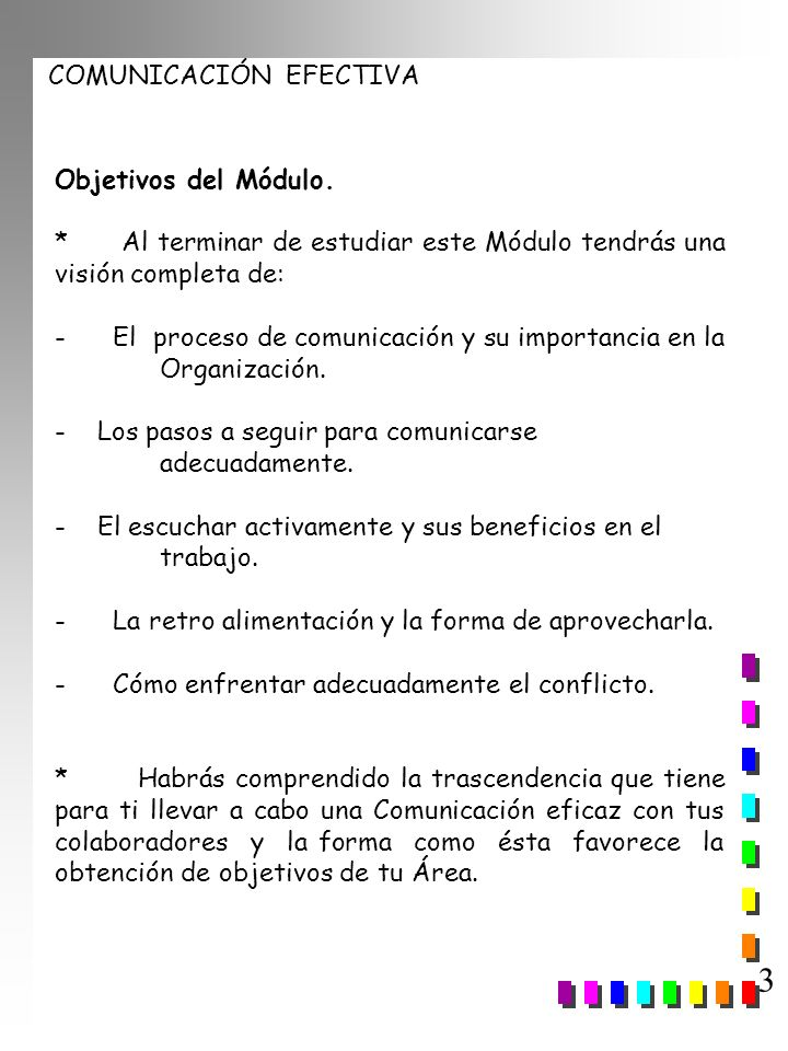 Objetivos del Módulo.* Al terminar de estudiar este Módulo tendrás una visión completa de: