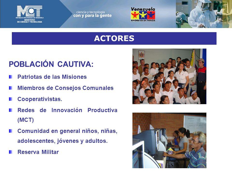 ACTORES POBLACIÓN CAUTIVA: Patriotas de las Misiones