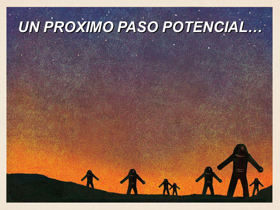 UN PROXIMO PASO POTENCIAL…