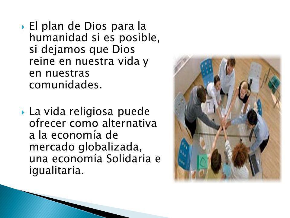 El plan de Dios para la humanidad si es posible, si dejamos que Dios reine en nuestra vida y en nuestras comunidades.