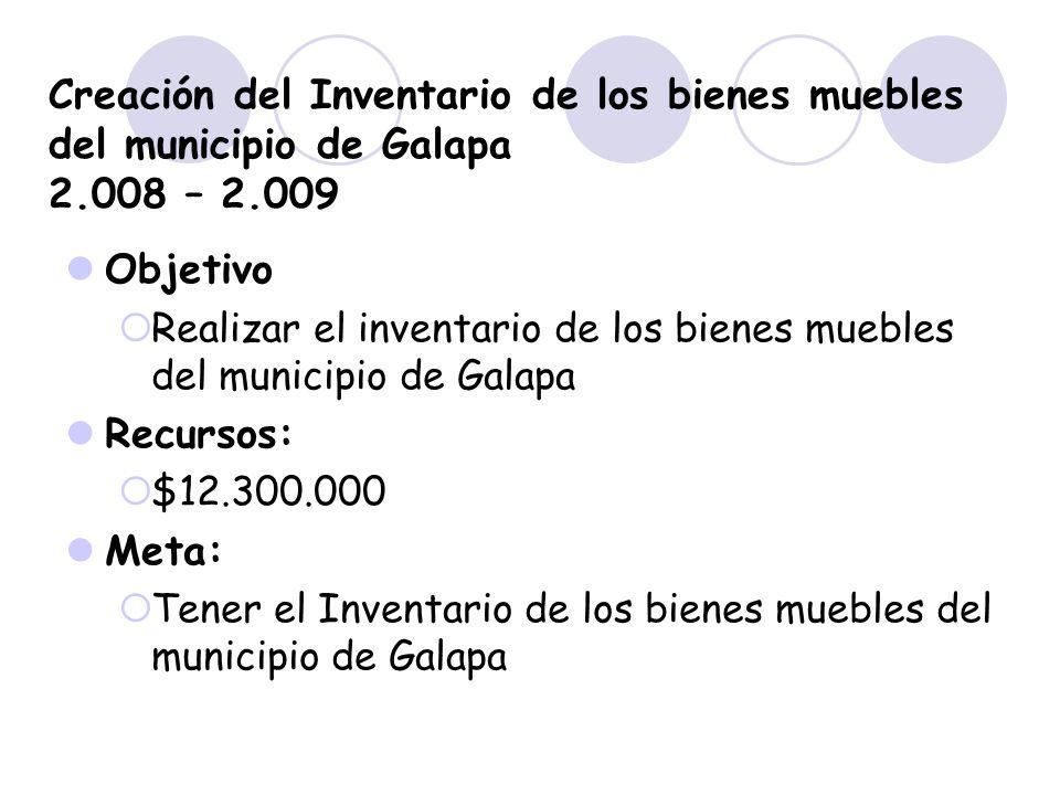 Creación del Inventario de los bienes muebles del municipio de Galapa 2.008 – 2.009