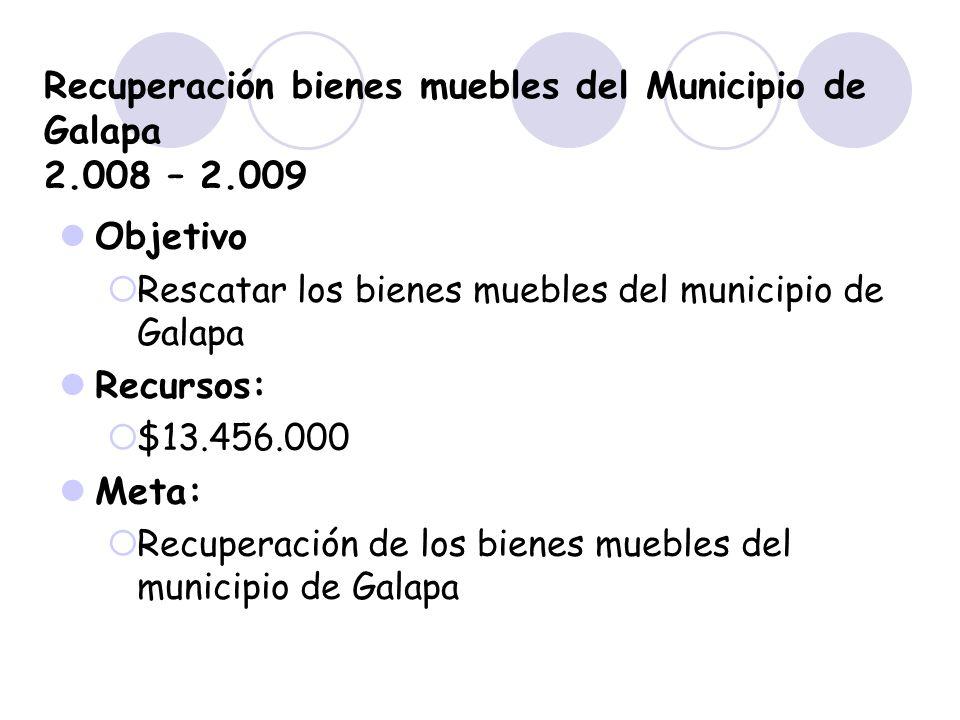 Recuperación bienes muebles del Municipio de Galapa 2.008 – 2.009