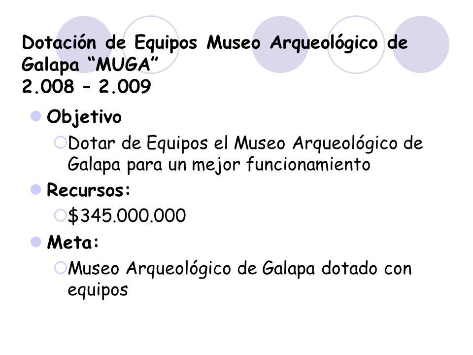 Dotación de Equipos Museo Arqueológico de Galapa MUGA 2.008 – 2.009