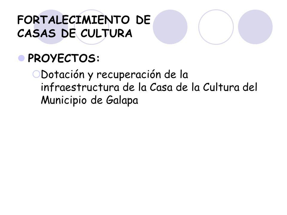 FORTALECIMIENTO DE CASAS DE CULTURA