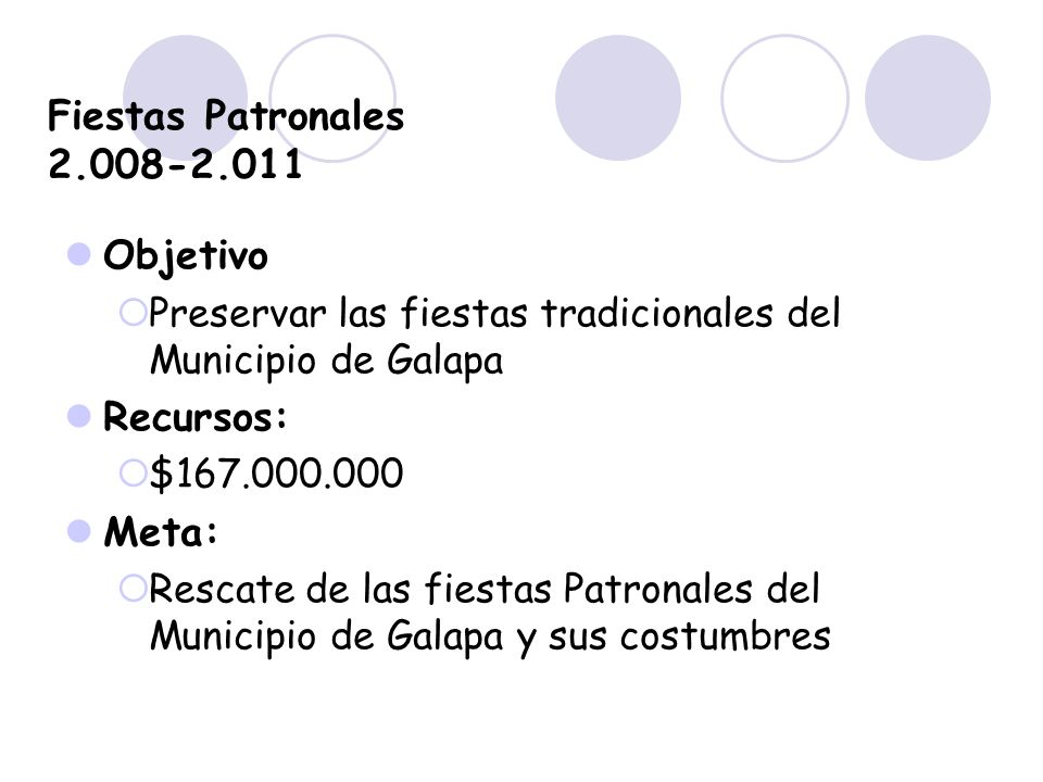 Fiestas Patronales 2.008-2.011 Objetivo Recursos: Meta: