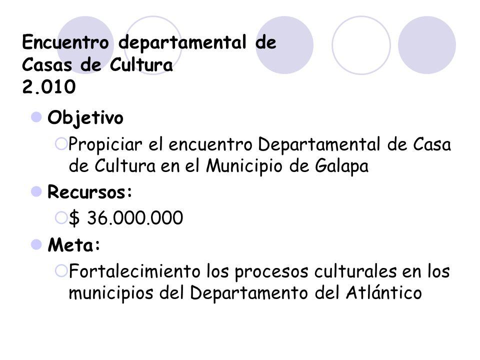 Encuentro departamental de Casas de Cultura 2.010