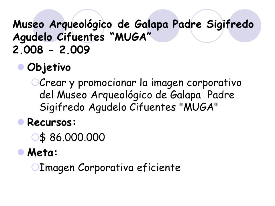 Museo Arqueológico de Galapa Padre Sigifredo Agudelo Cifuentes MUGA 2.008 - 2.009
