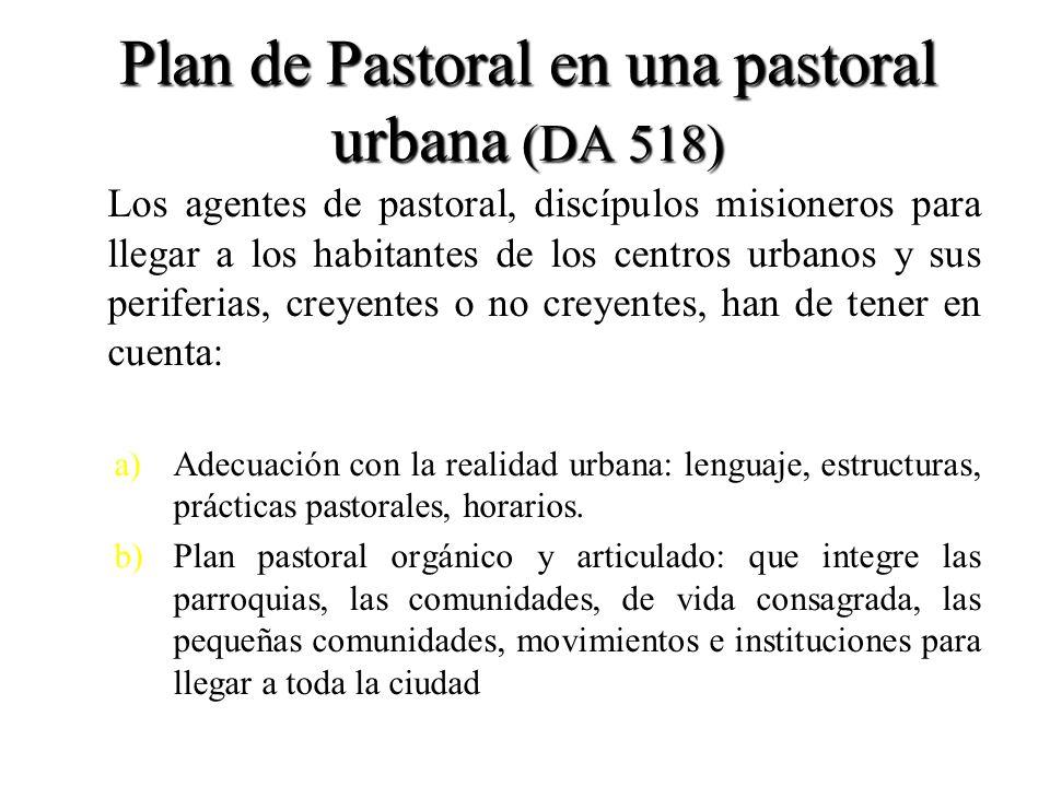Plan de Pastoral en una pastoral urbana (DA 518)