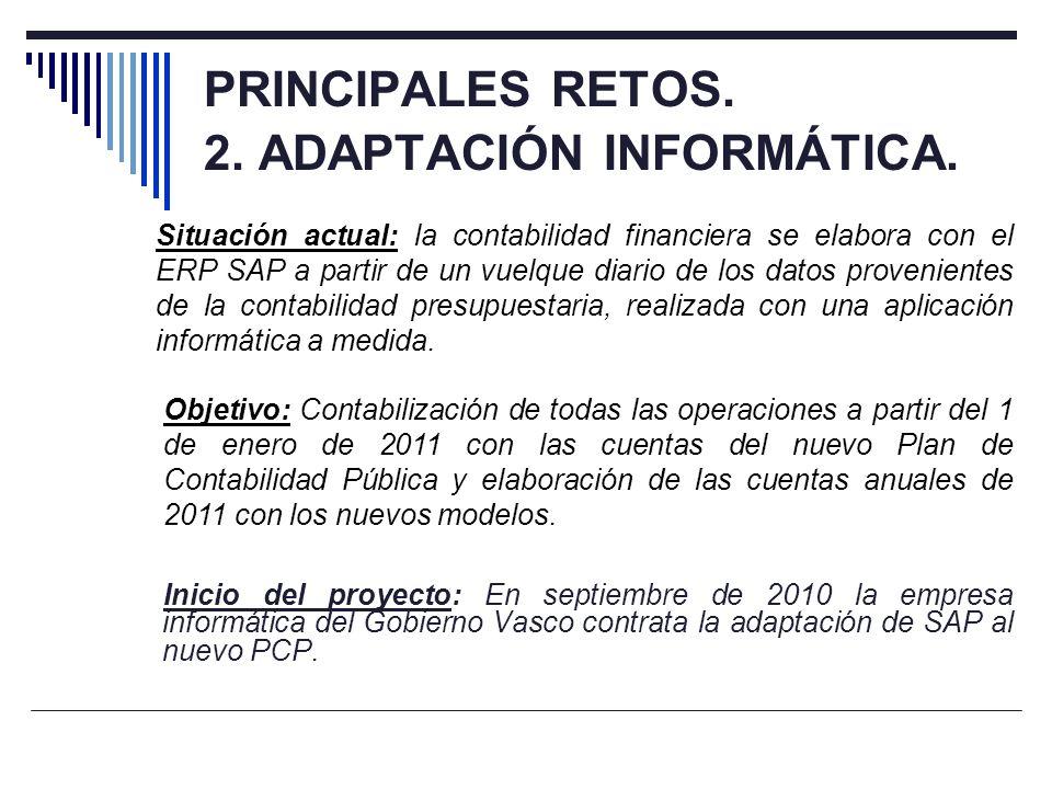 PRINCIPALES RETOS. 2. ADAPTACIÓN INFORMÁTICA.