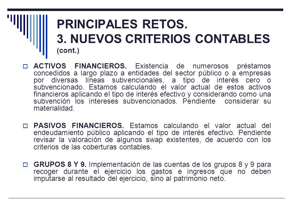 PRINCIPALES RETOS. 3. NUEVOS CRITERIOS CONTABLES (cont.)