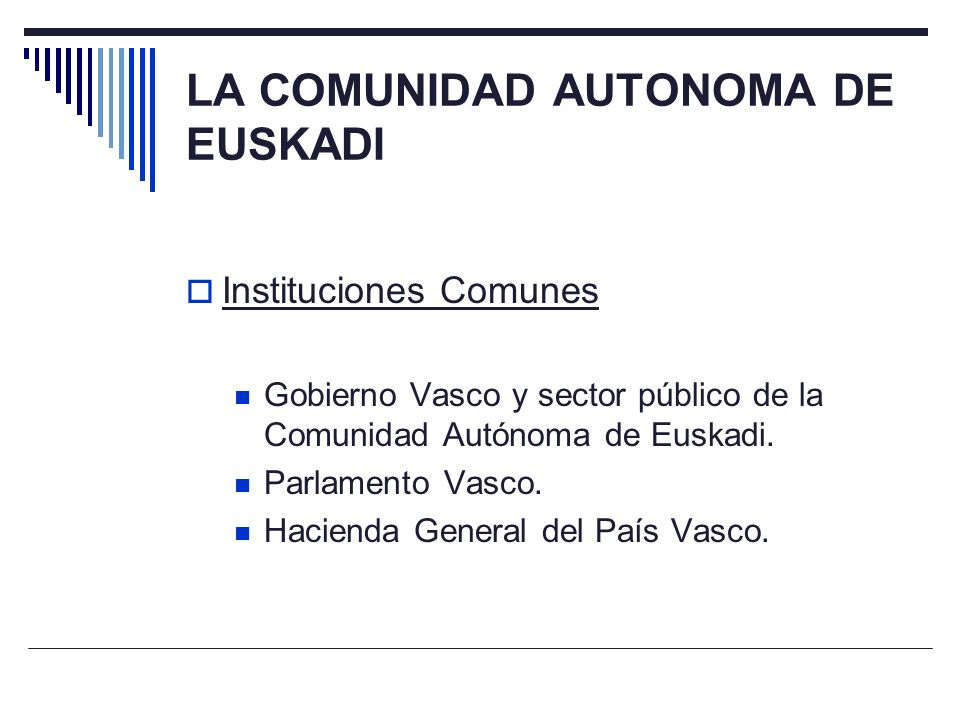 LA COMUNIDAD AUTONOMA DE EUSKADI