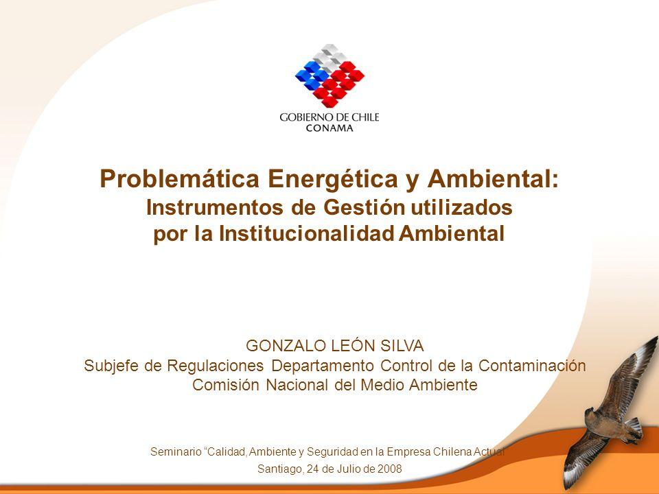 Problemática Energética y Ambiental: Instrumentos de Gestión utilizados por la Institucionalidad Ambiental