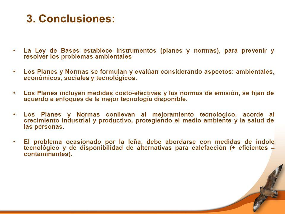 3. Conclusiones: La Ley de Bases establece instrumentos (planes y normas), para prevenir y resolver los problemas ambientales.