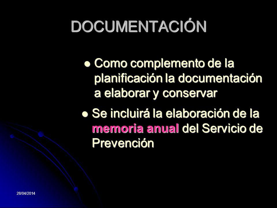 DOCUMENTACIÓN Como complemento de la planificación la documentación a elaborar y conservar.