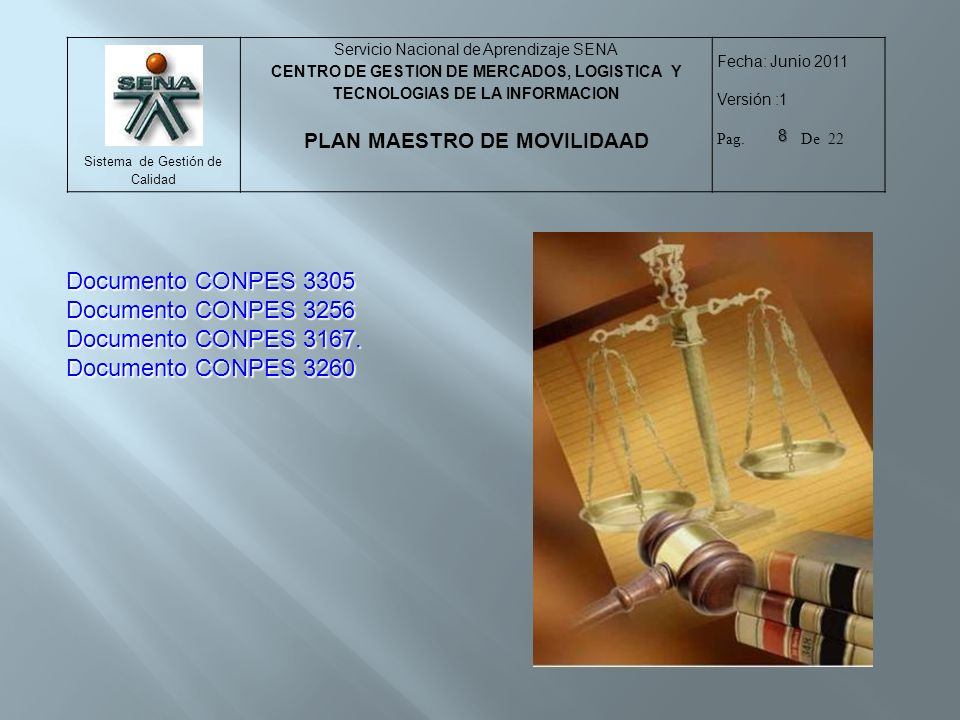 Documento CONPES 3305 Documento CONPES 3256 Documento CONPES 3167. Documento CONPES 3260
