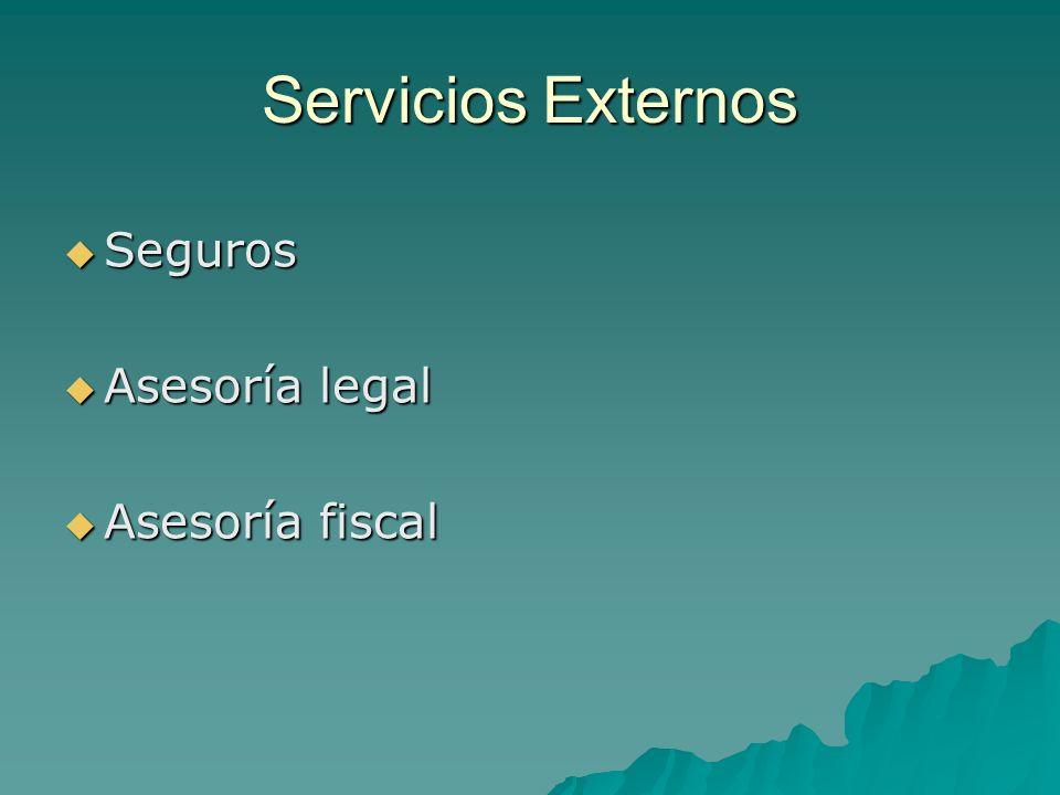 Servicios Externos Seguros Asesoría legal Asesoría fiscal