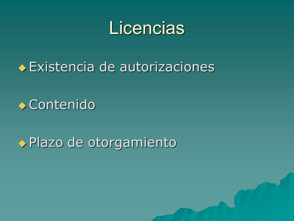 Licencias Existencia de autorizaciones Contenido Plazo de otorgamiento
