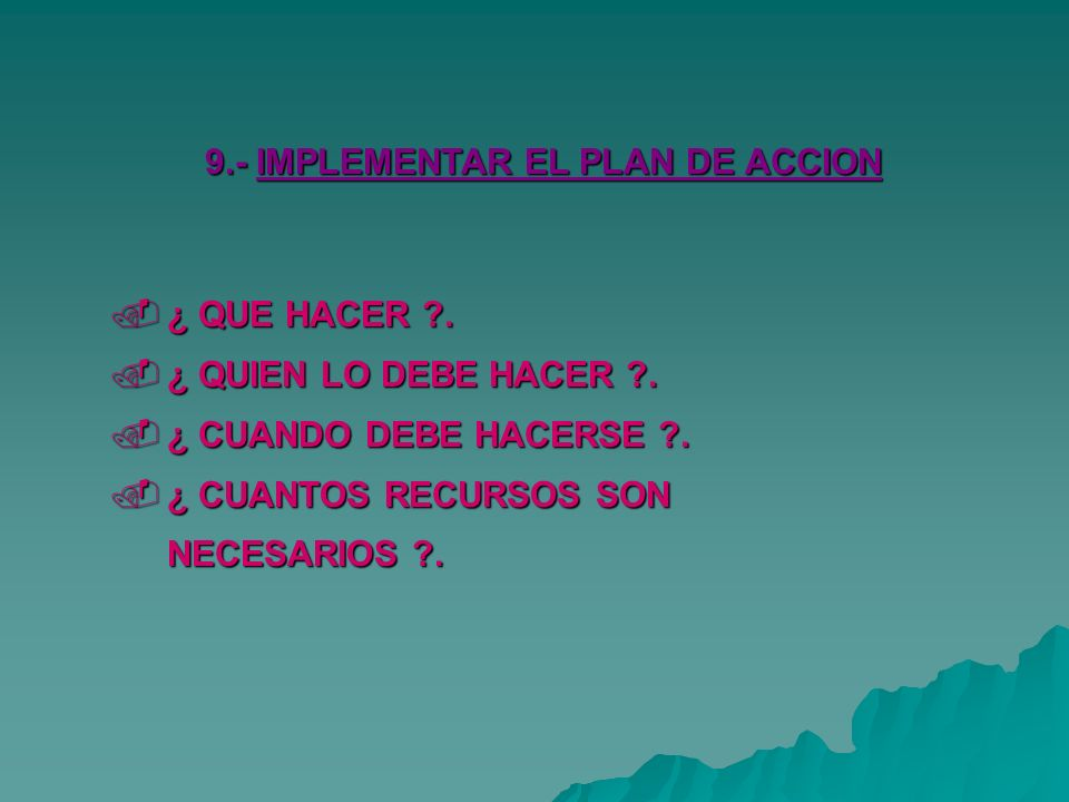 9.- IMPLEMENTAR EL PLAN DE ACCION