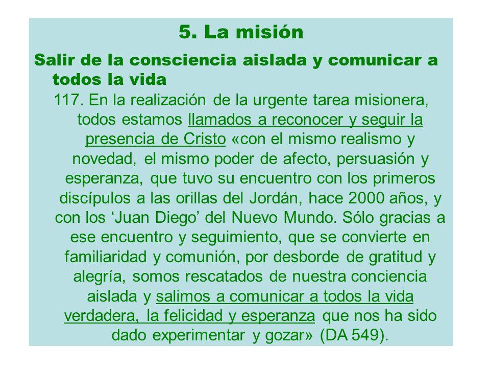 5. La misión Salir de la consciencia aislada y comunicar a todos la vida.