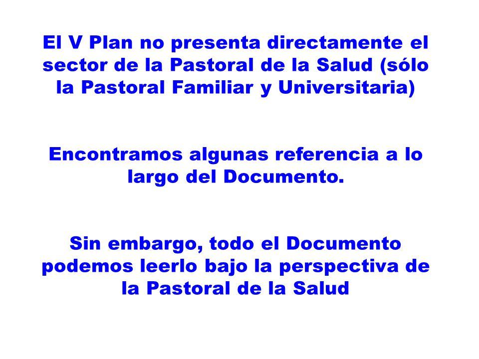 Encontramos algunas referencia a lo largo del Documento.