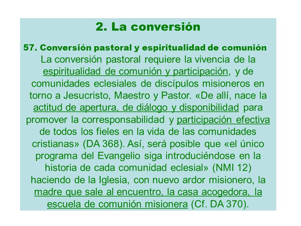2. La conversión 57. Conversión pastoral y espiritualidad de comunión.