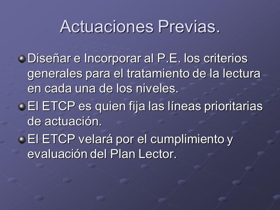 Actuaciones Previas. Diseñar e Incorporar al P.E. los criterios generales para el tratamiento de la lectura en cada una de los niveles.
