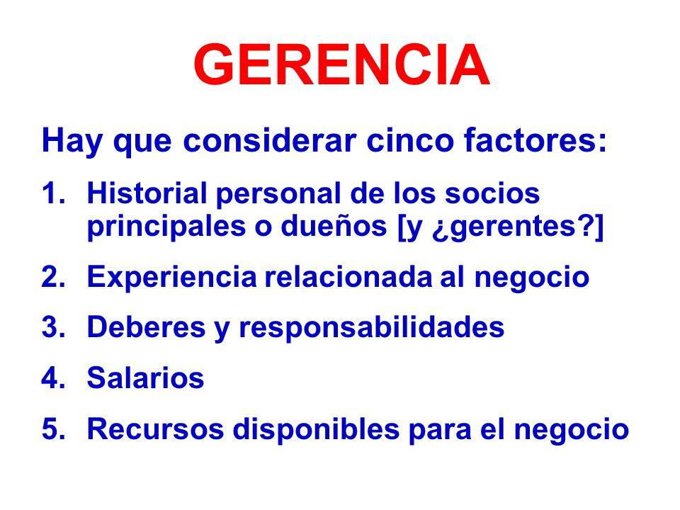 GERENCIA Hay que considerar cinco factores: