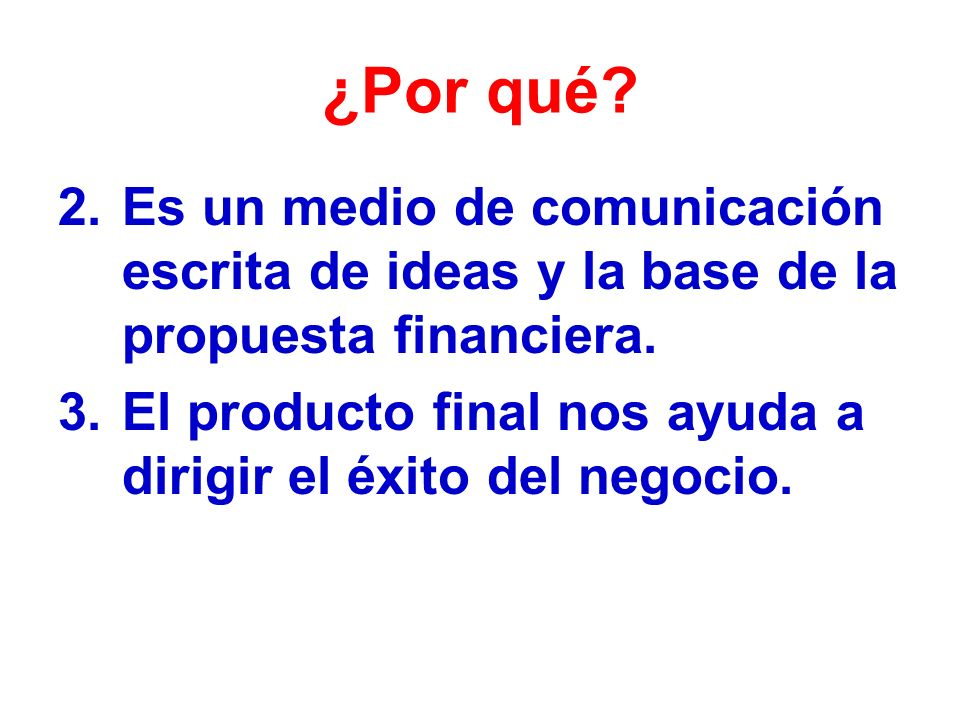¿Por qué Es un medio de comunicación escrita de ideas y la base de la propuesta financiera.