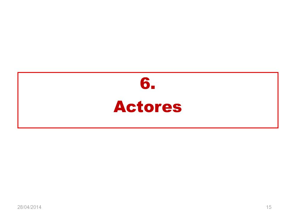 6. Actores 29/03/2017 15