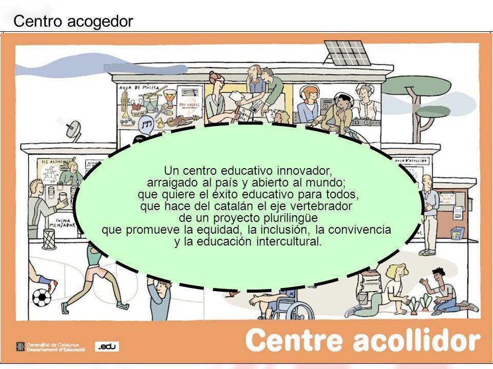 Centro acogedor Un centro educativo innovador,