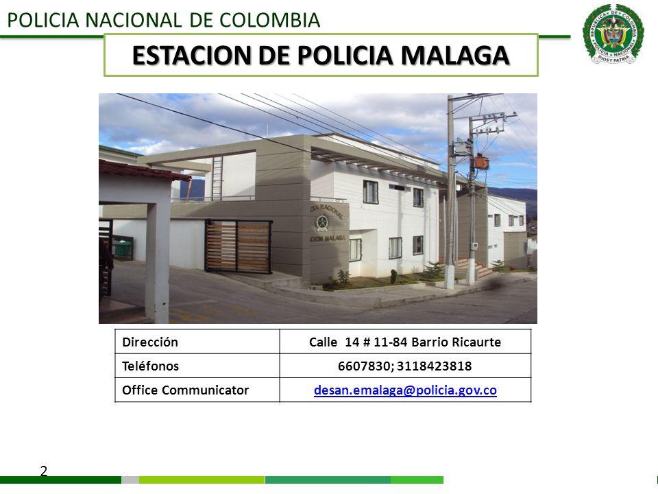 ESTACION DE POLICIA MALAGA Calle 14 # 11-84 Barrio Ricaurte