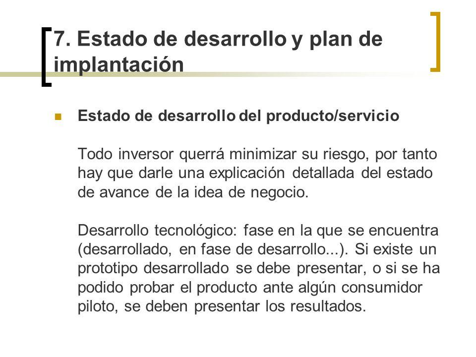 7. Estado de desarrollo y plan de implantación