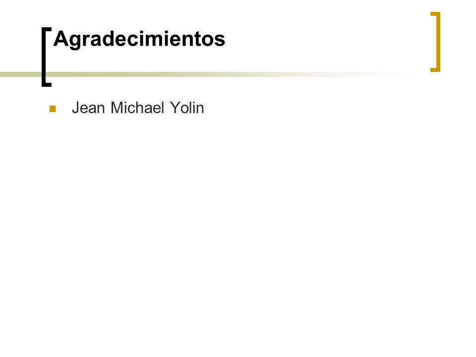 Agradecimientos Jean Michael Yolin