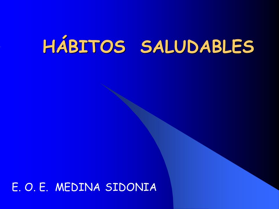 HÁBITOS SALUDABLES E. O. E. MEDINA SIDONIA