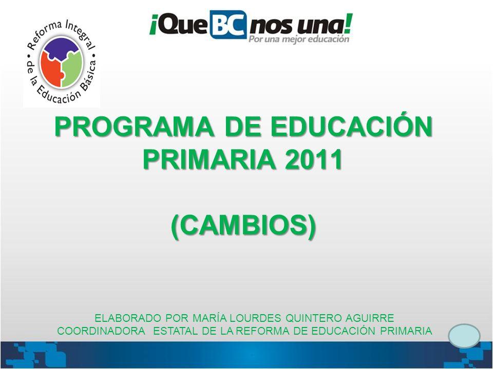 PROGRAMA DE EDUCACIÓN PRIMARIA 2011 (CAMBIOS)